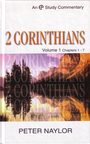 2 Corinthians Volume 1 Chapters 1-7 (EP Study Commentary)