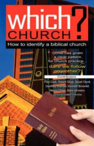 Which Church?: How to identify a biblical church