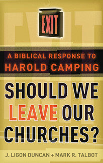 Should We Leave Our Churches?  A Biblical Response to Harold Camping
