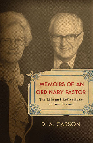 Memoirs of an Ordinary Pastor: The Life and Reflections of Tom Carson
