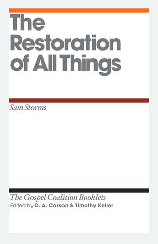 The Restoration of All Things (Gospel Coalition booklet)