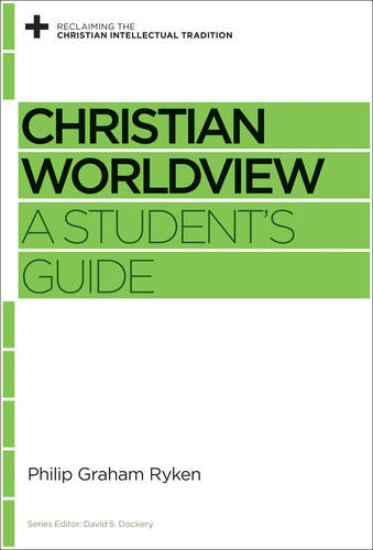 Christian Worldview: A Student's Guide