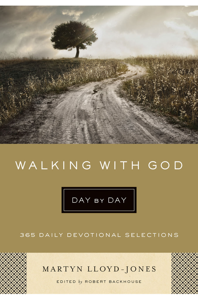 Walking with God Day by Day: 365 Daily Devotional Selections By Martyn Lloyd-Jones