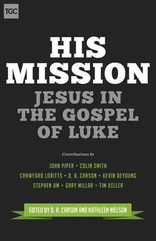 His Mission: Jesus in the Gospel of Luke