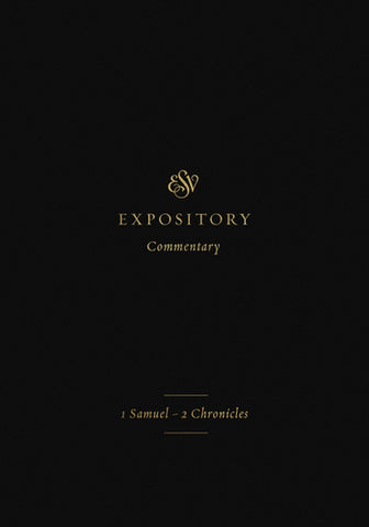 ESV Expository Commentary: 1 Samuel–2 Chronicles (Volume 3)