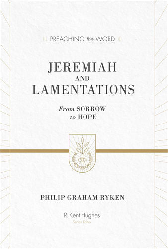Jeremiah and Lamentations: From Sorrow to Hope (ESV Edition)