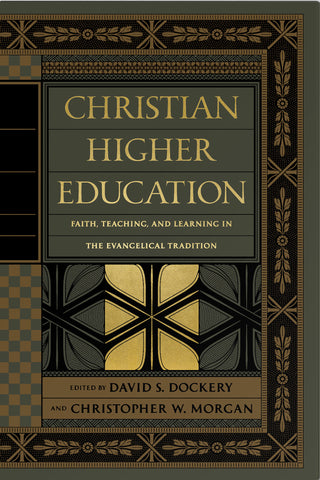 Christian Higher Education: Faith, Teaching, and Learning in the Evangelical Tradition  Edited by David S. Dockery, Christopher W. Morgan, Contributions by Bruce Riley Ashford, Paul Bialek, Peter Cha, Dr. Thomas Cornman, Gene C. Fant Jr. , Nathan Finn, Chris Firestone, Greg Forster, Bradley Gundlach, Donald Guthrie, George H. Guthrie, Don Hedges, Katherine Jeffery, Eric Johnson, Steve Kang