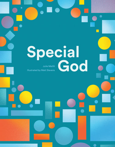 Special God  By Julie Melilli, Illustrated by Matt Stevens