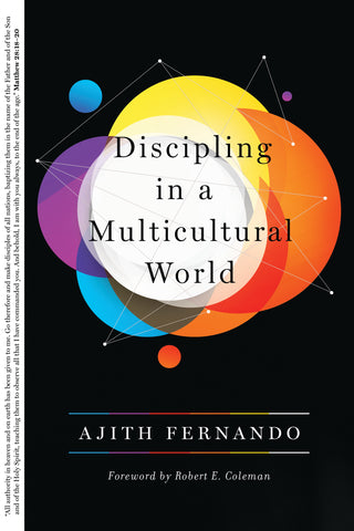 Discipling in a Multicultural World  By Ajith Fernando, Foreword by Robert E. Coleman
