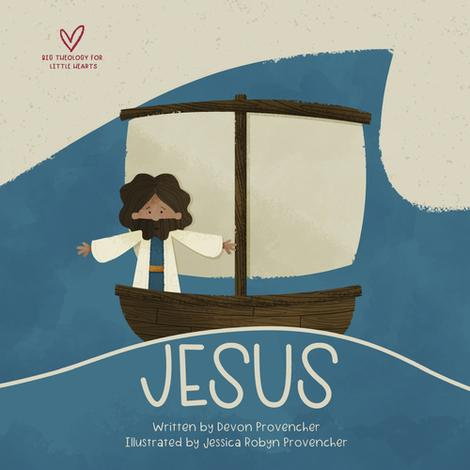 Jesus: Big Theology for Little Hearts Board Book