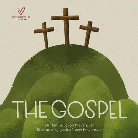 The Gospel: Big Theology for Little Hearts Board Book