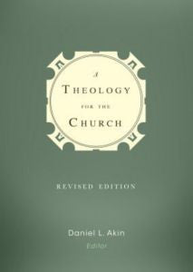 A Theology for the Church - Revised Edition