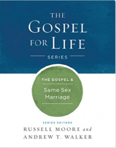 The Gospel & Same-Sex Marriage (The Gospel for Life Series)