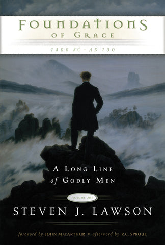 Foundations of Grace: A Long Line of Godly Men Series, Volume 1