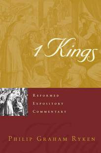 1 Kings (Reformed Expository Commentary)