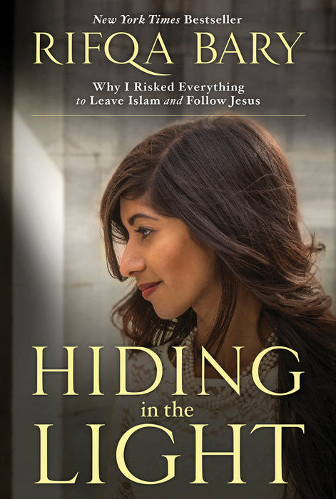 Hiding In The Light Why I Risked Everything To Leave Islam And Follow Jesus