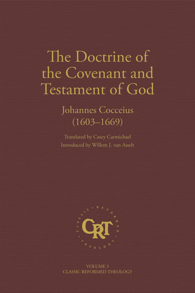 The Doctrine of the Covenant and Testament of God  (Classic Reformed Theology Series)