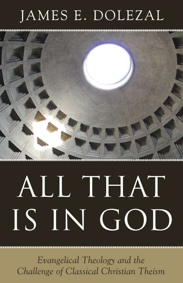 All That Is In God James E. Dolezal