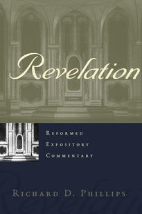 Revelation (Reformed Expository Commentaries)