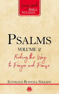 Psalms, Volume 2: Finding the Way to Prayer and Praise (Living Word)