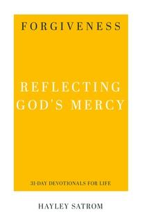 Forgiveness:Reflecting God's Mercy  (31-Day Devotionals for Life)