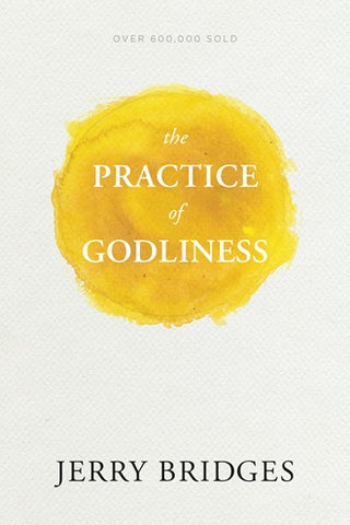 The Practice of Godliness (Updated Edition)