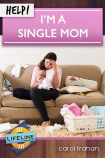Help! I'm a Single Mom. (Lifeline)