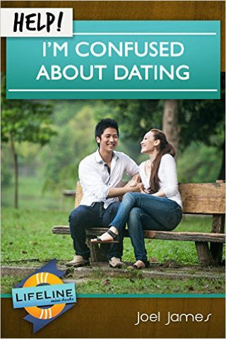 Help! I'm Confused About Dating (Lifeline)