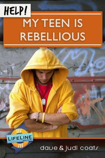 Help! My Teen is Rebellious. (Lifeline)