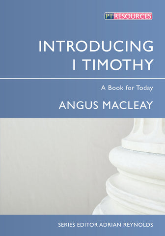 Introducing 1 Timothy: A Book for Today