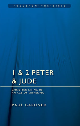 1 & 2 Peter & Jude Christians Living in an Age of Suffering