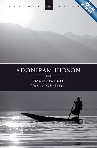 Adoniram Judson: Devoted for Life (History Maker)