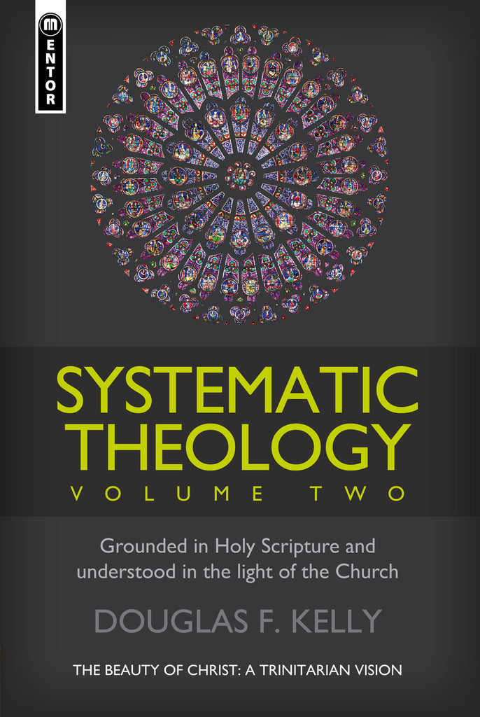 Systematic Theology (Volume 2): The Beauty of Christ - a Trinitarian Vision