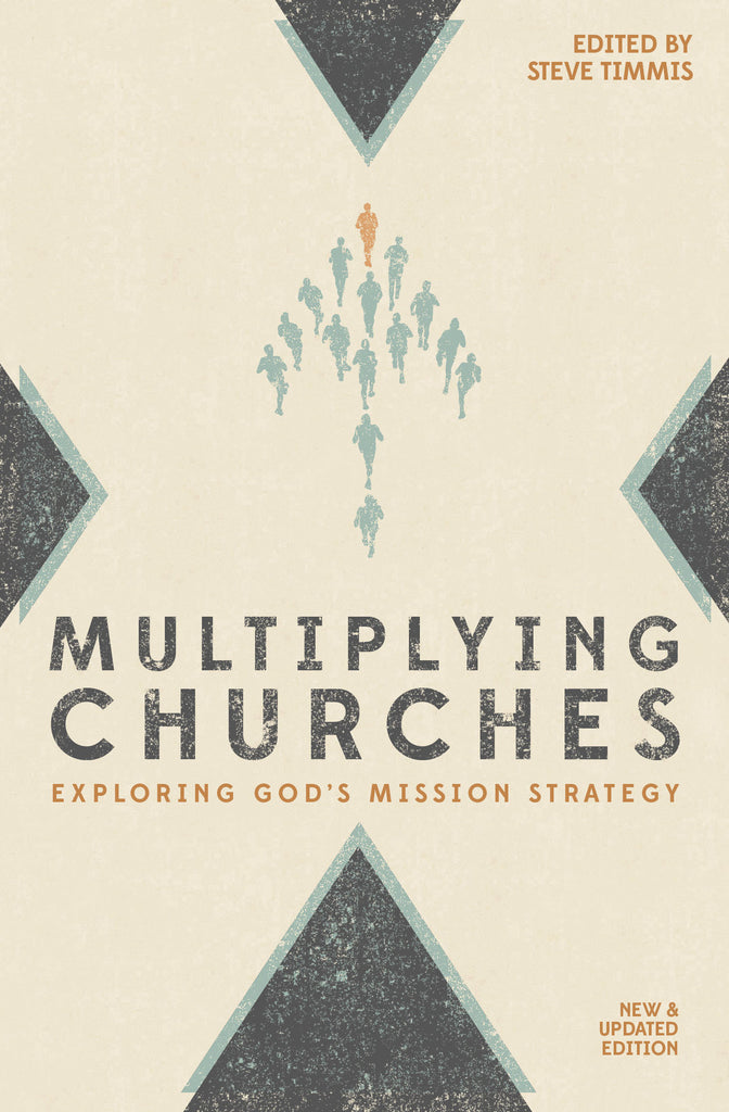 Multiplying Churches: Exploring God's Mission Strategy (Updated Edition)