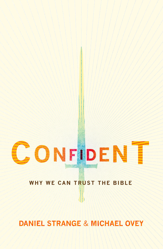 Confident: Why we can trust the Bible