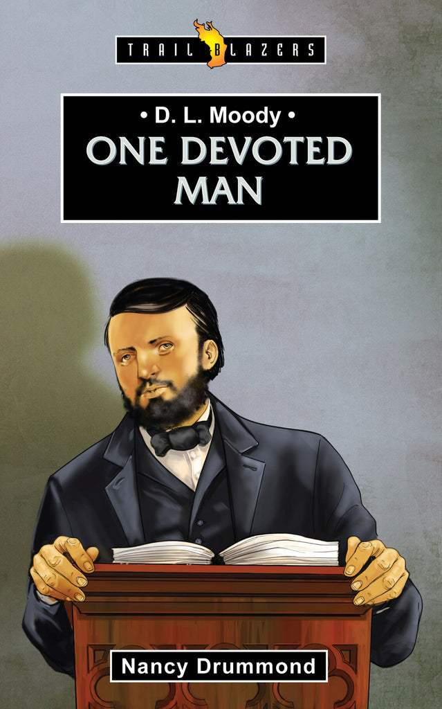 D. L. Moody: One Devoted Man (Trailblazers)
