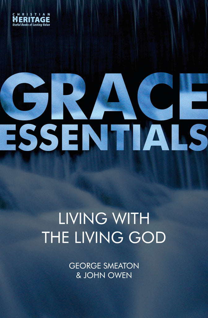 Living with the Living God (Grace Essentials)