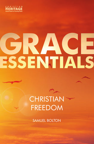 Christian Freedom (Grace Essentials)
