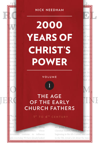 2,000 Years of Christ's Power Vol. 1 The Age of the Early Church Fathers