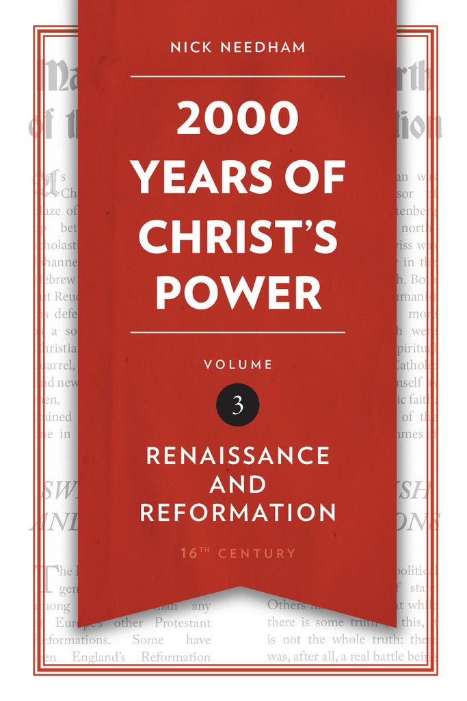 2,000 Years of Christ's Power Vol. 3 Renaissance and Reformation
