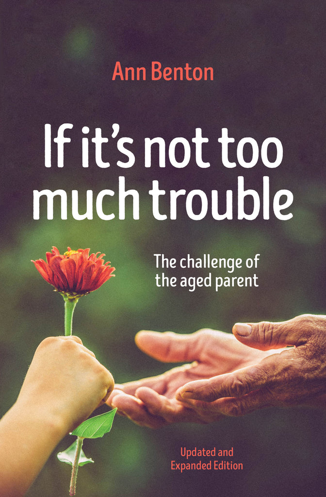 If It's Not Too Much Trouble (2nd Edition): The Challenge of the Aged Parent