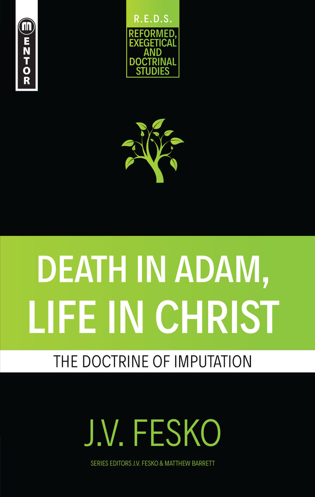 Death in Adam, Life in Christ: The Doctrine of Imputation (Mentor)
