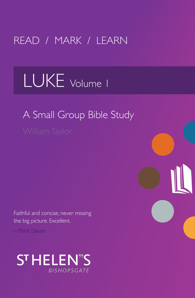 Read Mark Learn: Luke Vol. 1  A Small Group Bible Study (St. Helen's Bishopsgate)