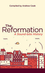 The Reformation:  A Soundbite History