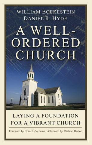 A well-ordered Church: Laying a Foundation for a Vibrant Church