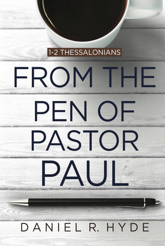 From the Pen of Pastor Paul 1-2 Thessalonians