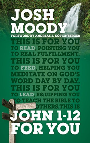 John 1–12 For You: Find deeper fulfillment as you meet the Word