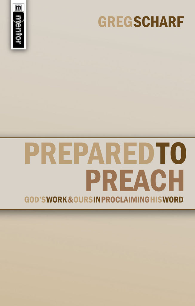 Prepared to Preach: God's Work and Ours in Proclaiming His Word