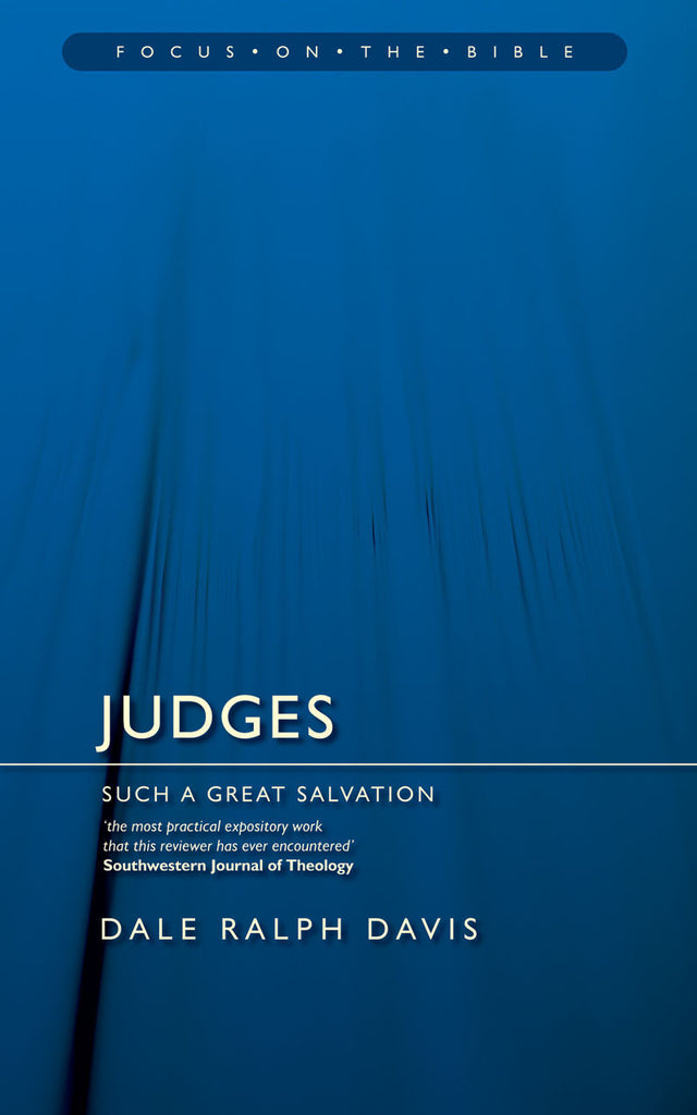 Judges: Such a Great Salvation (Focus on the Bible)