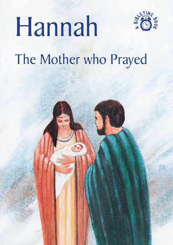 Hannah: The Mother who Prayed (Bible Time)